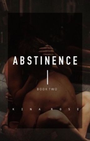 Abstinence by KinaWrites