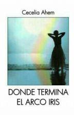 Donde Termina El Arco Iris by CarluDecima510