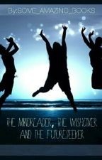 the mindreader, the wishgiver and the futureseeker by SOME_AMAZING_BOOKS