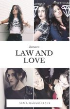 Between Law and Love (Camren) by Semiharmonizer