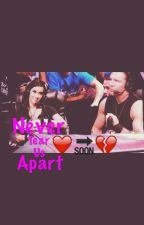 Never Tear Us Apart ( A Dean Ambrose and AJ Lee Love Story ) by hot_deanambrose