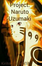 Project Naruto Uzumaki by KiritoDragneel18