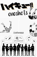Haikyuu!! || Oneshots! Reader x Various || by icetweaa