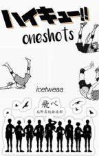 Haikyuu!!    Oneshots! Reader x Various    by icetweaa