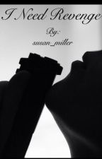 I Need Revenge (good, Badgirl 2) by susan_miller