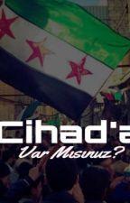 Cihad'a var mısınız? by radikalistyazar