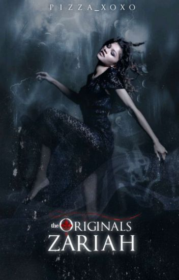 ⚜ The Originals | Zariah ⚜ [1]