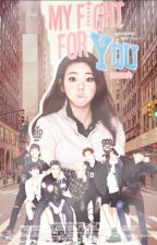 My Fight For You (BTS FANFICTION ) by devxoxo