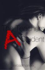 The Teachers A Student  by _xXRosemarieXx_