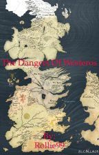 The Dangers of Westeros by faithfish01