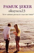 Pamuk Şeker by okuyucu23