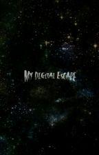My Digital Escape One Shots by MyLittleGhostKing