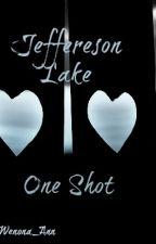Jefferson Lake - One Shot by Wenona_Ann