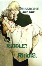 Dramione - RIDDLE? Riddle.® by jakellinemartins71