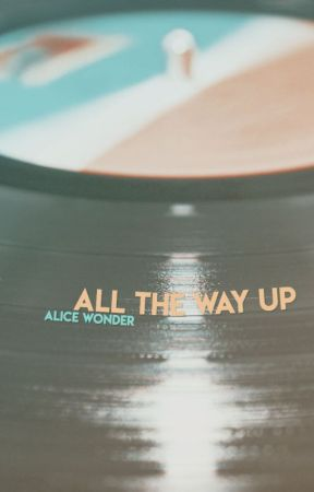 All the Way Up by paperclips-