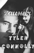 Daughter of Tyler Connolly (Completed) by IzzyFrost13
