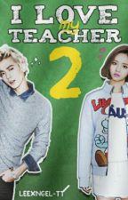 I love my teacher 2 ∫ ChunJi by leexngel-tt