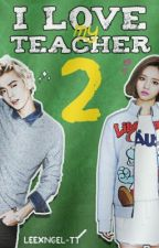 I love my teacher 2 ∫ ChunJi by leexngel-tt