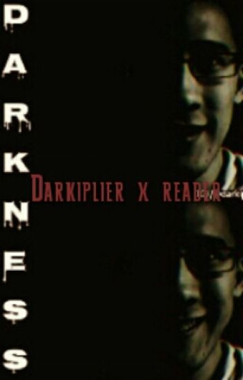 Darkness (Darkiplier x reader)