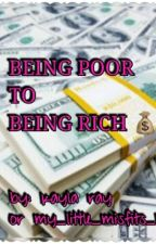 BEING  poor to BEING  rich by my_little_misfits_14