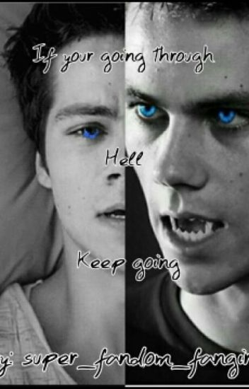 If your going through hell. Keep going (teen wolf: stiles stilinski)