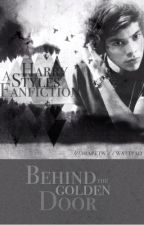 Behind The Golden Door (A Harry Styles Fanfiction) by IRapeTW