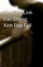 Cô Nàng Lính Đặc Chủng Xinh Đẹp Full by sieuphu