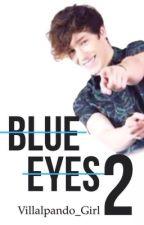 Blue Eyes 2 »a.v (Terminada) by Villalpando_Girl
