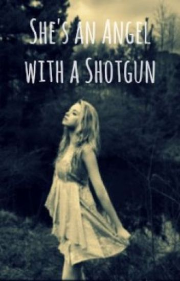 She's an Angel with a Shotgun (Charlie Weasley Love Story) ON HOLD
