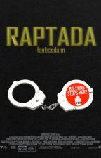 Raptada #R1Y2 [EDITANDO] by storiesdann