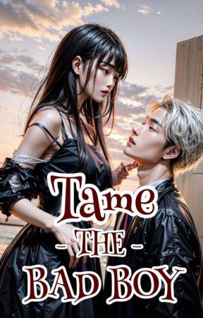 Tame The Bad Boy by kathipuneraaa