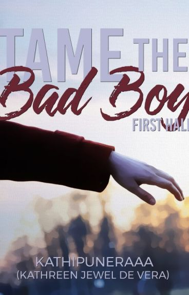 Tame The Bad Boy