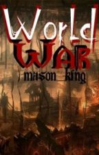 World war by king_of_masons