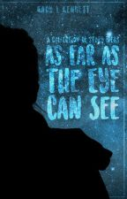 As Far As The Eye Can See ➽ STORY IDEAS by sad_masquerade