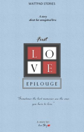 First Love: Epilogue by herSky