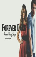 Forever Dark~ Kol Mikaelson (Forever Young Sequal) by MyChemicalFallOut11