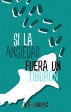 Si La Ansiedad Fuera Un Tiburón. (Gay) by TateHarries