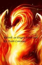 Rebirth-(Eragon Fan fic)-By Rolove by FaithContreras