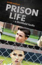 Prison Life - A Litchfield Fanfic by RvbyxRose