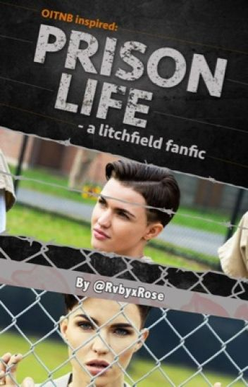 Prison Life - A Litchfield Fanfic