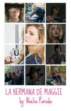 La hermana de Maggie (Carl Grimes y Tu )(completa) by Noelia_Parada