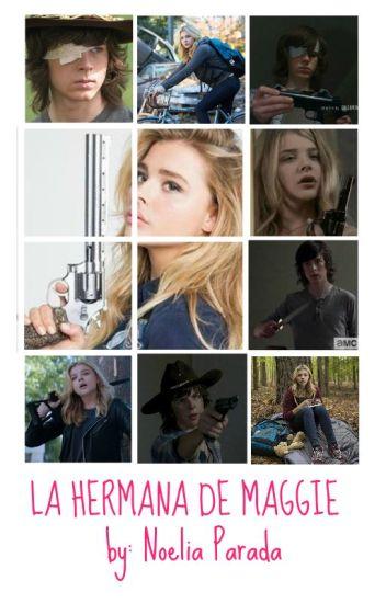 La hermana de Maggie (Carl Grimes y Tu )(completa)