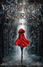 Werewolf Stories by JustAbnormallyNormal