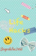Life Hacks by dogeshiba2468