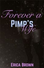 Forever A Pimp's Wife by LovinEerie