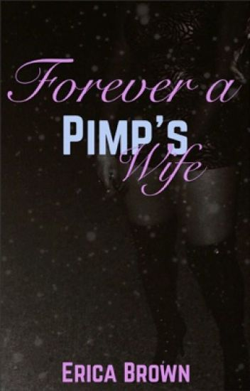 Forever A Pimp's Wife