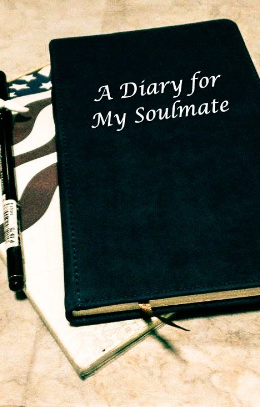 A Diary for My Soulmate by LMdaydreamer
