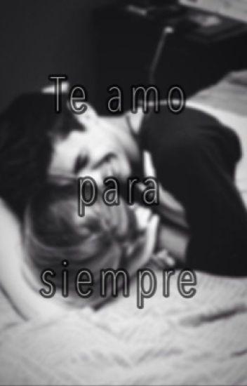 Te amo para siempre -Brandon Meza y tu-TERMINADA