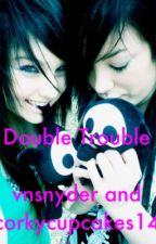 Double Trouble - HP fanfic by 90percentAPPLE