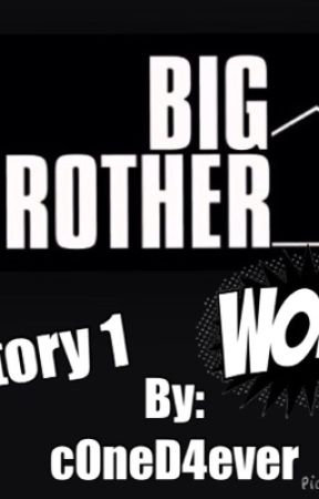Big Brother Story 1 by cOneD4ever